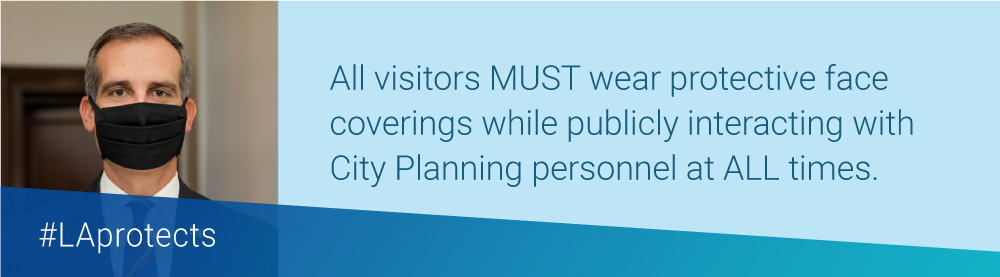 All visitors must wear protective face coverings while interacting with City Planning personnel