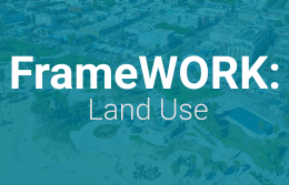 FrameWORK: Land Use