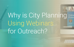Why Is City Planning Using Webinars for Outreach?