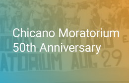 Chicano Moratorium 50th Anniversary