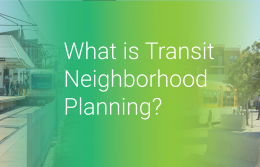 What is Transit Neighborhood Planning?